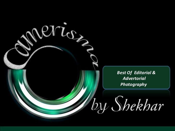 Best Of  Editorial & Advertorial Photography