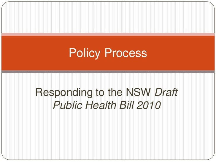 Responding to the NSW Draft Public Health Bill 2010<br />Policy Process<br />