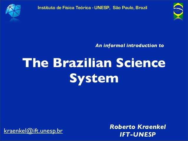 An informal introduction  to the Brazilian science system
