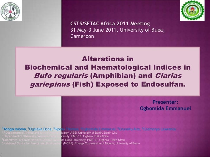 CSTS/SETAC Africa 2011 Meeting31 May–3 June 2011, University of Buea, Cameroon<br />Alterations in <br />Biochemical and H...