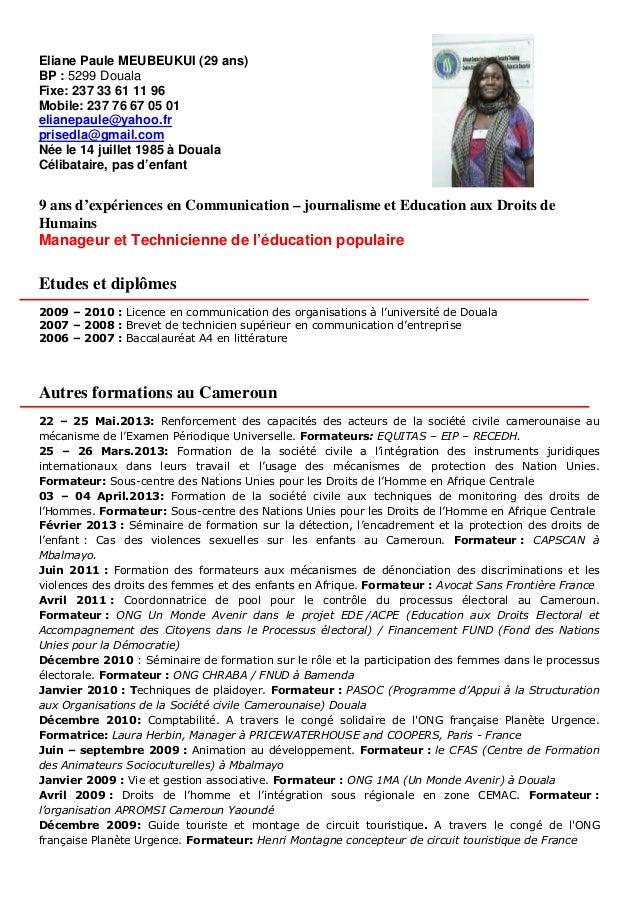 Eliane Paule MEUBEUKUI (29 ans) BP : 5299 Douala Fixe: 237 33 61 11 96 Mobile: 237 76 67 05 01 elianepaule@yahoo.fr prised...