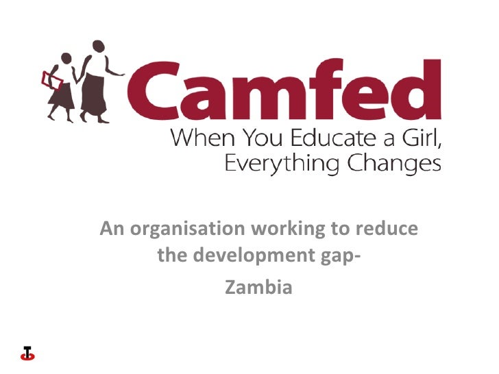 An organisation working to reduce the development gap- Zambia