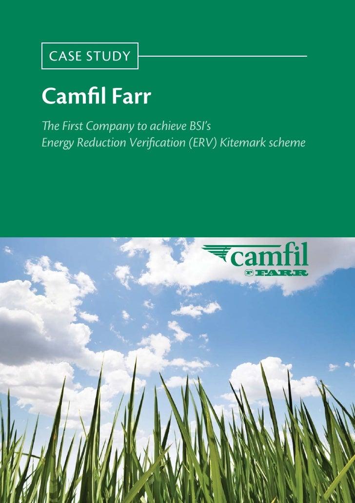 CASE STUDY  Camfil Farr The First Company to achieve BSI's Energy Reduction Verification (ERV) Kitemark scheme
