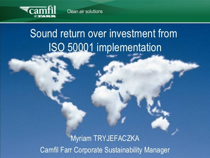 C L E A N   A I R   S O L U T I O N SSound return over investment from   ISO 50001 implementation            Myriam TRYJEF...