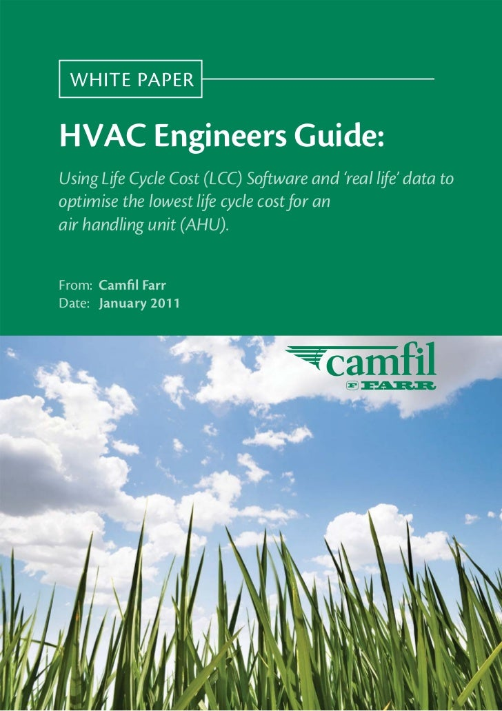 WHITE PAPERHVAC Engineers Guide:Using Life Cycle Cost (LCC) Software and 'real life' data tooptimise the lowest life cycle...