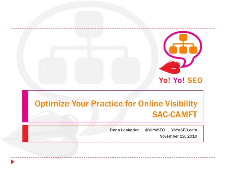 Optimize Your Practice for Online Visibility                               SAC-CAMFT                    Dana Lookadoo . @Y...