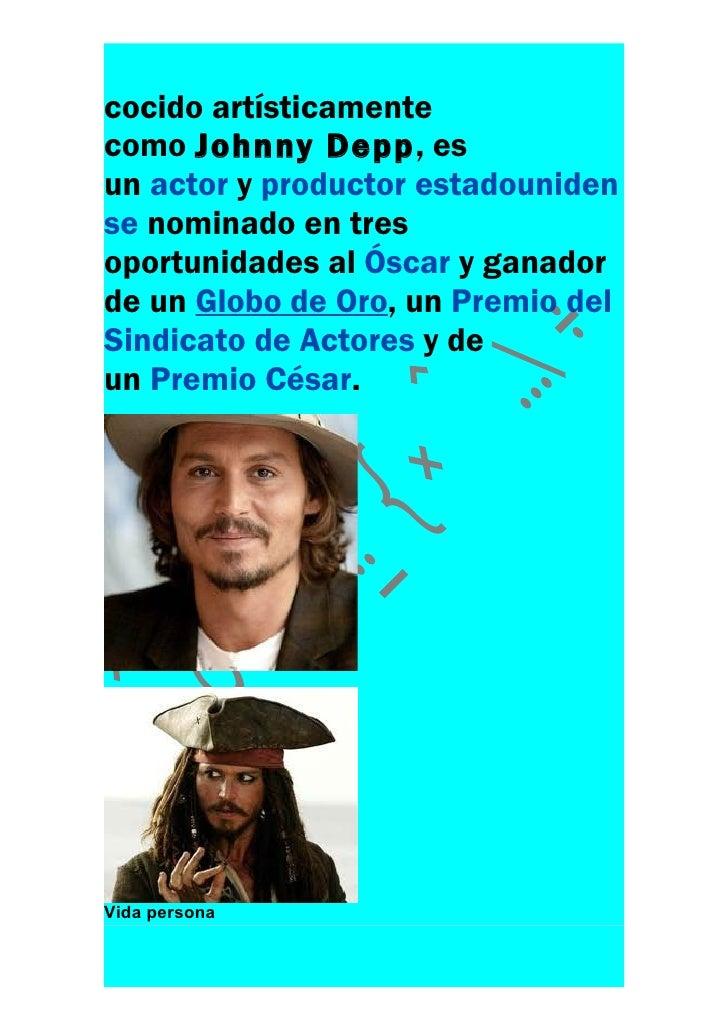cocido artísticamentecomo Johnny Depp, esun actor y productor estadounidense nominado en tresoportunidades al Óscar y gana...