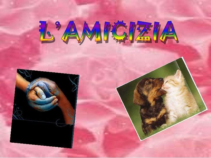 L'AMICIZIA<br />