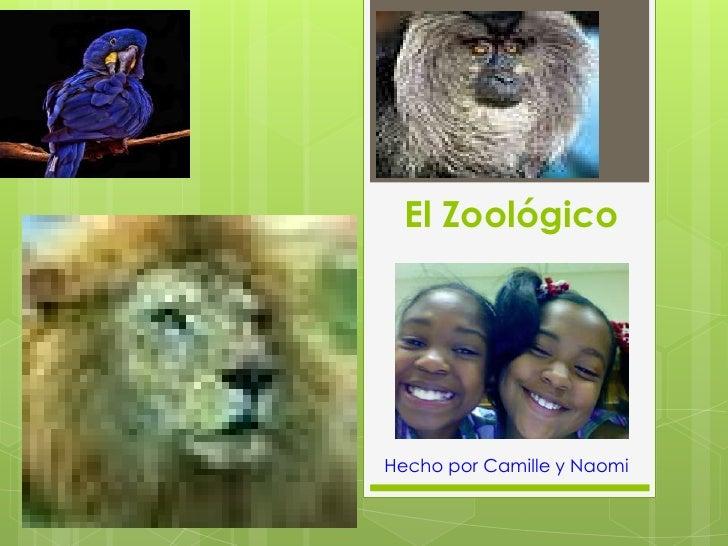 El ZoológicoHecho por Camille y Naomi
