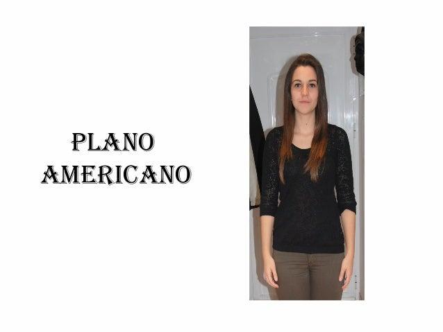 PLANO AMERICANO