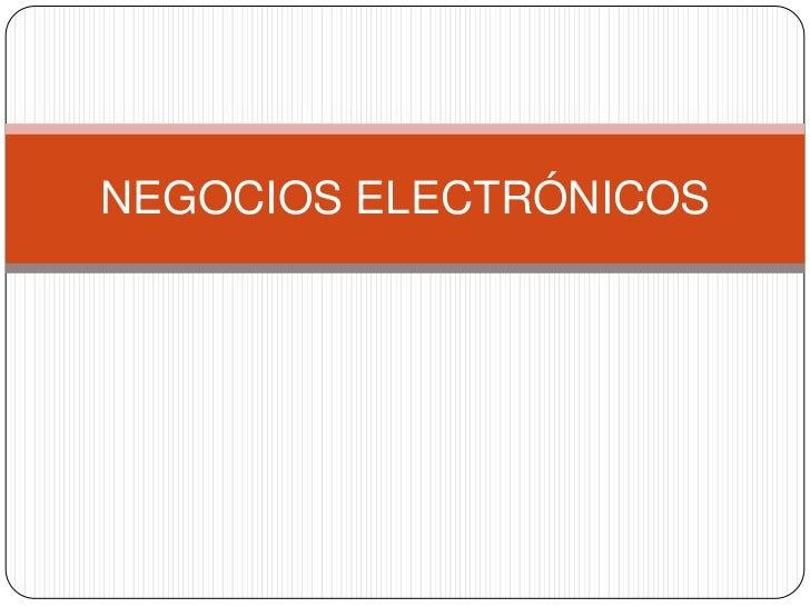 NEGOCIOS ELECTRÓNICOS<br />