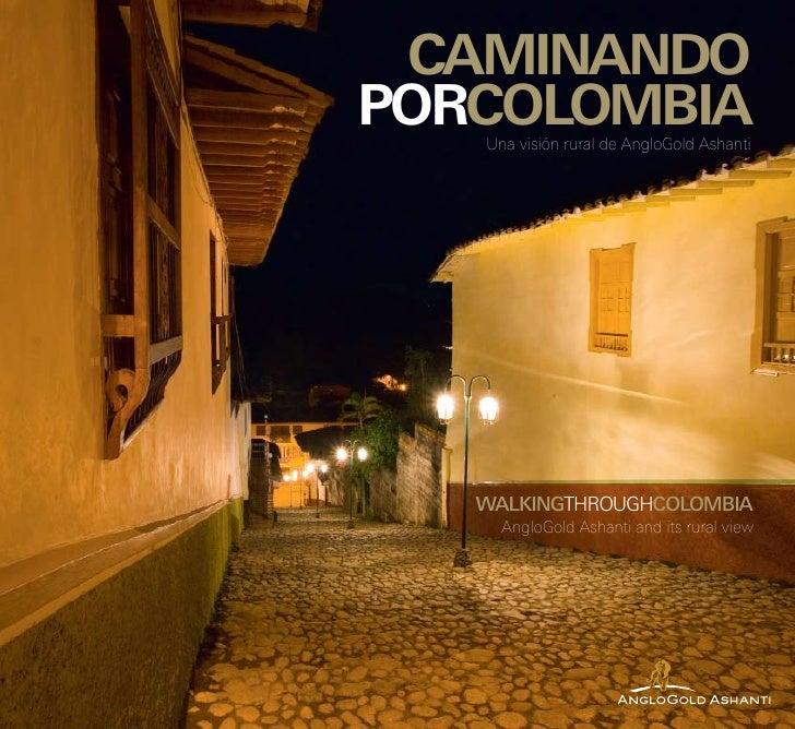 caminando porcolombia    Una visión rural de AngloGold Ashanti        walkinGtHrougHcolombia      AngloGold Ashanti and it...