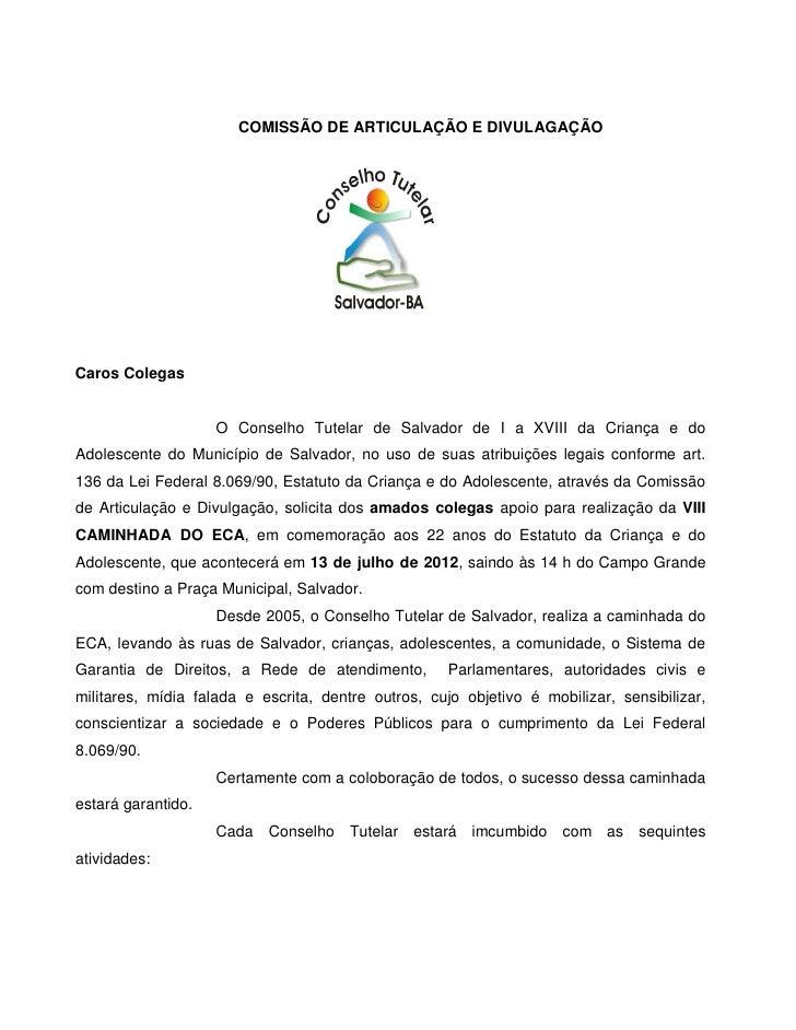 COMISSÃO DE ARTICULAÇÃO E DIVULAGAÇÃOCaros Colegas                    O Conselho Tutelar de Salvador de I a XVIII da Crian...