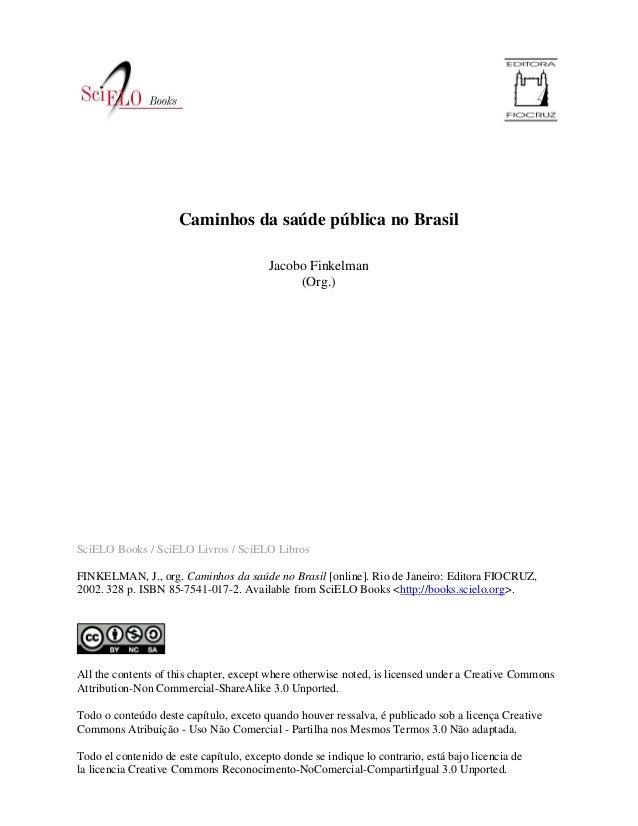 SciELO Books / SciELO Livros / SciELO Libros FINKELMAN, J., org. Caminhos da saúde no Brasil [online]. Rio de Janeiro: Edi...