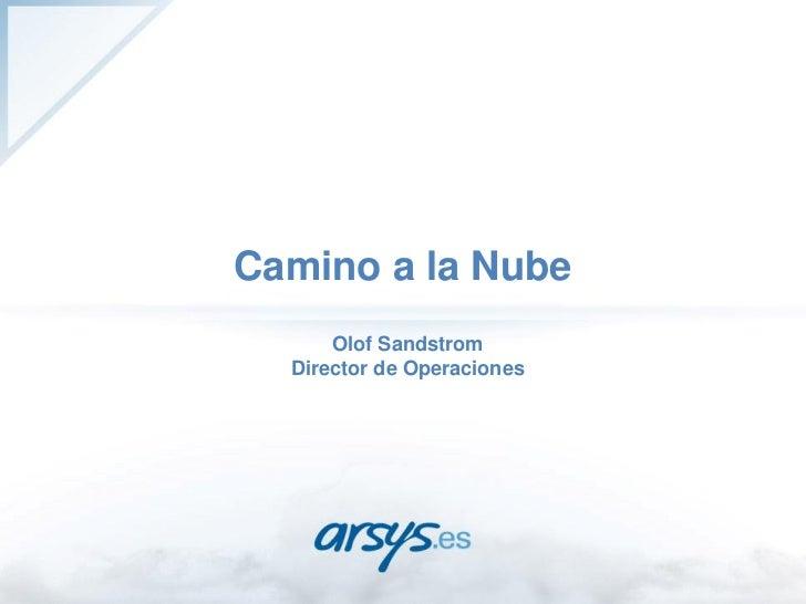 Camino a la Nube -  IDC España Virtualización, Cloud y Eficiencia de Centros de Datos