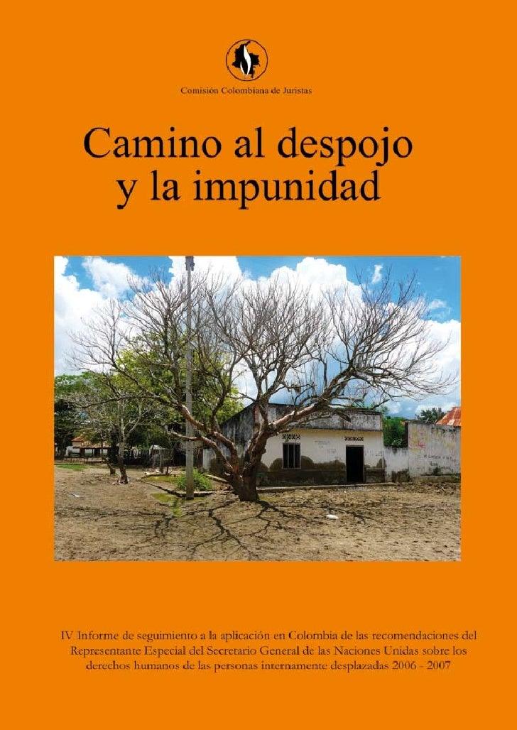 Comisión Colombiana de Juristas       Camino al despojo        y la impunidad Informe de seguimiento a la aplicación en Co...