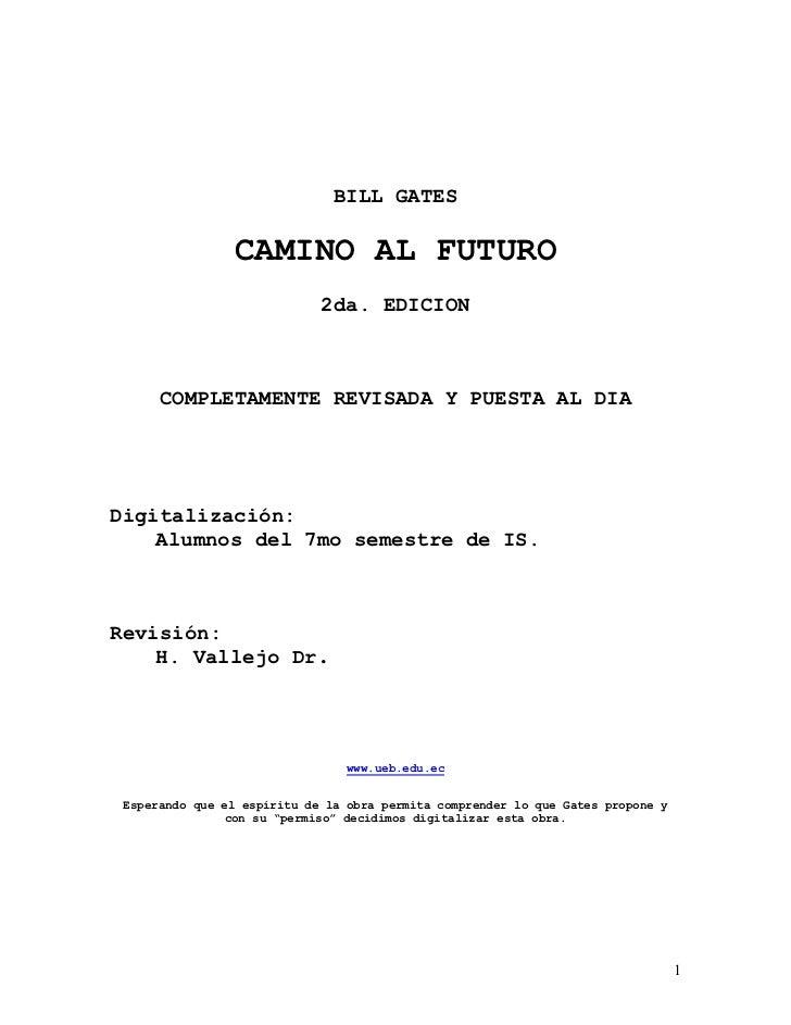 BILL GATES                CAMINO AL FUTURO                             2da. EDICION      COMPLETAMENTE REVISADA Y PUESTA A...