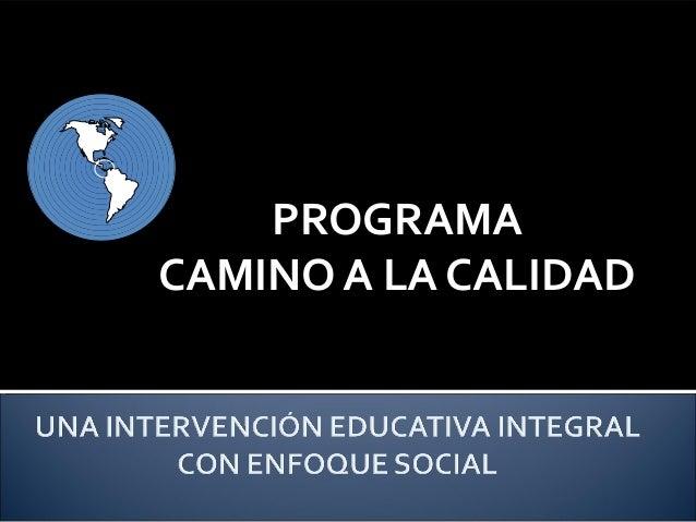 UNIVERSIDAD ESPECIALIZADA DE LAS AMERICAS – UDELAS            PROGRAMA        CAMINO A LA CALIDAD