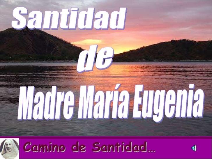 Santidad <br />de<br />Madre María Eugenia<br />