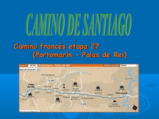 Camino francés etapa 27Camino francés etapa 27 (Portomarín - Palas de Rei)(Portomarín - Palas de Rei)