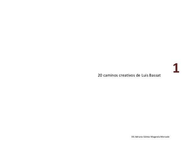 20caminoscreativosdeLuisBassat DGAdrianaGómezMagandaMercado 1
