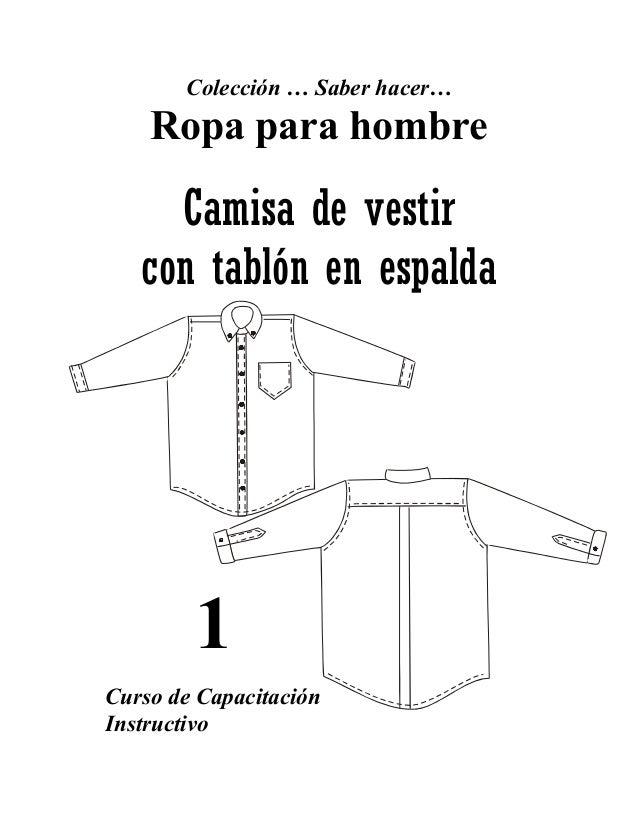Colección … Saber hacer…    Ropa para hombre     Camisa de vestir   con tablón en espalda        1Curso de CapacitaciónIns...