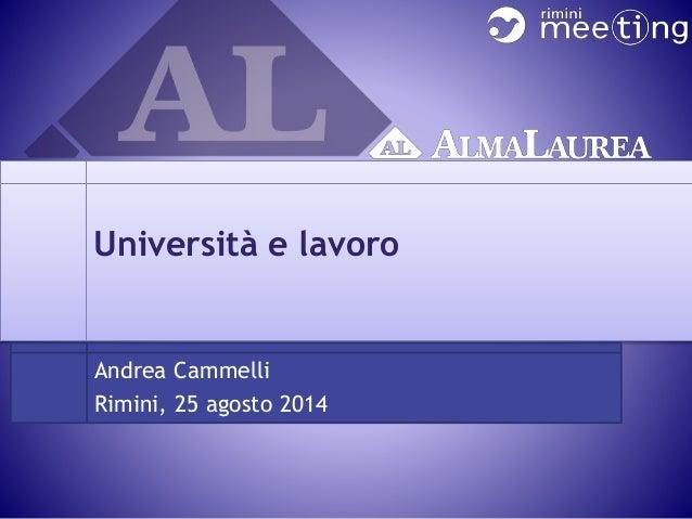 Università e lavoro  Andrea Cammelli  Rimini, 25 agosto 2014
