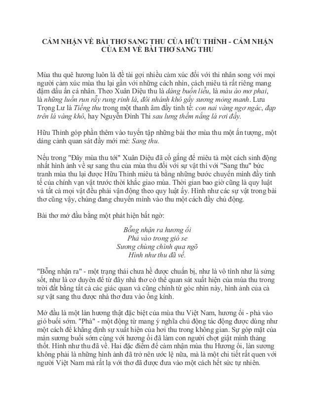 CẢM NHẬN VỀ BÀI THƠ SANG THU CỦA HỮU THỈNH - CẢM NHẬN CỦA EM VỀ BÀI THƠ SANG THU Mùa thu quê hương luôn là đề tài gợi nhiề...
