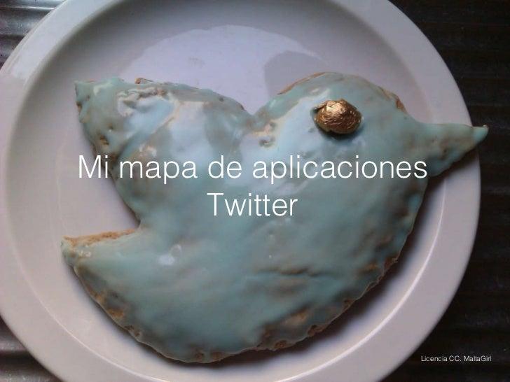Mi mapa de aplicaciones Twitter Mi mapa de aplicaciones Twitter Licencia CC. MaltaGirl