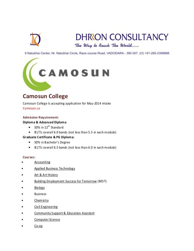 Camosun College Camosun College Is accepting application for May-2014 intake Camosun.ca Admission Requirement: Diploma & A...