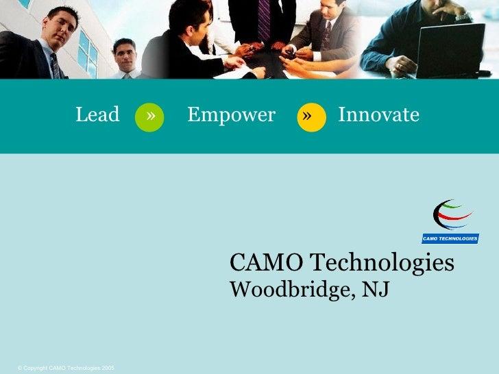 Lead  »  Empower  »   Innovate CAMO Technologies Woodbridge, NJ