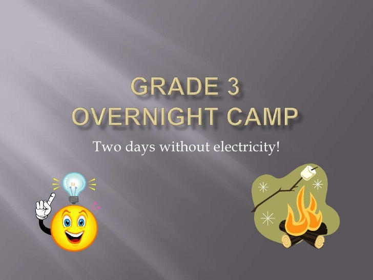 Grade 3 Overnight Camp<br />Two days without electricity!<br />