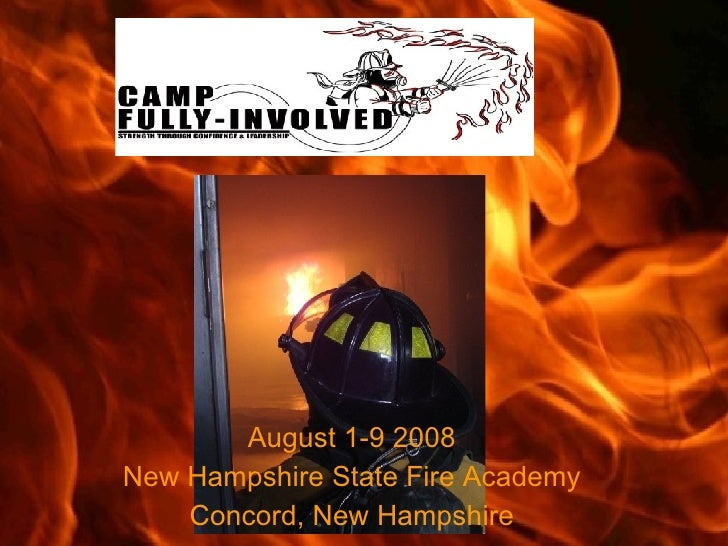 August 1-9 2008 New Hampshire State Fire Academy Concord, New Hampshire