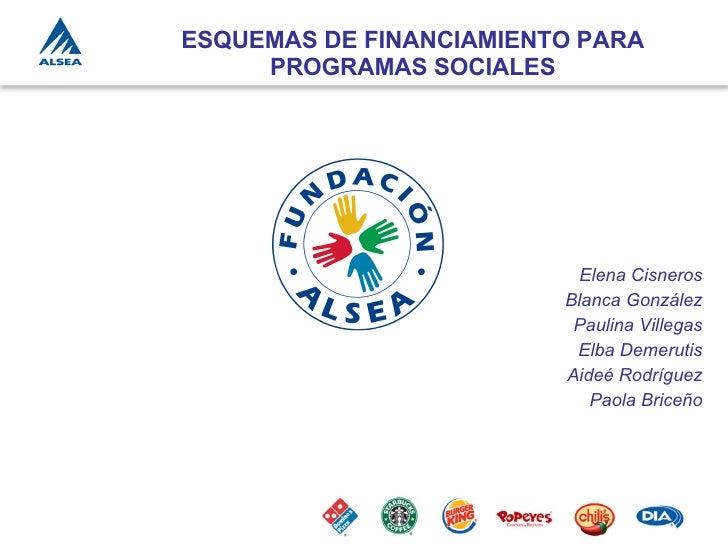 ESQUEMAS DE FINANCIAMIENTO PARA      PROGRAMAS SOCIALES                               Elena Cisneros                      ...