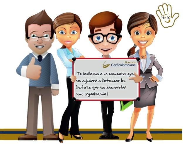 ! Te invitamos a un encuentro que nos ayudará a fortalecer los factores que nos desarrollan como organización !