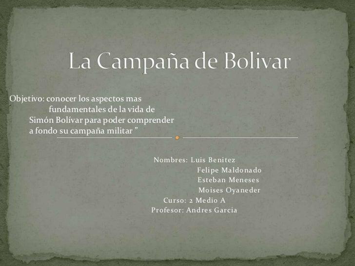Objetivo: conocer los aspectos mas           fundamentales de la vida de    Simón Bolívar para poder comprender    a fondo...