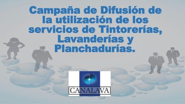 Campaña de Difusión de la utilización de los servicios de Tintorerías, Lavanderías y Planchadurías.