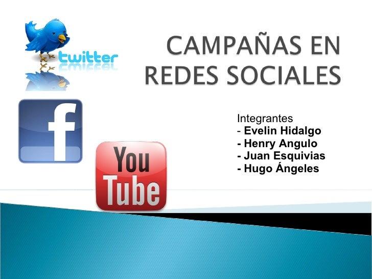 Integrantes- Evelin Hidalgo- Henry Angulo- Juan Esquivias- Hugo Ángeles