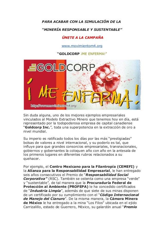"""PARA ACABAR CON LA SIMULACIÓN DE LA """"MINERÍA RESPONSABLE Y SUSTENTABLE"""" ÚNETE A LA CAMPAÑA www.movimientom4.org """"GOLDCORP ..."""
