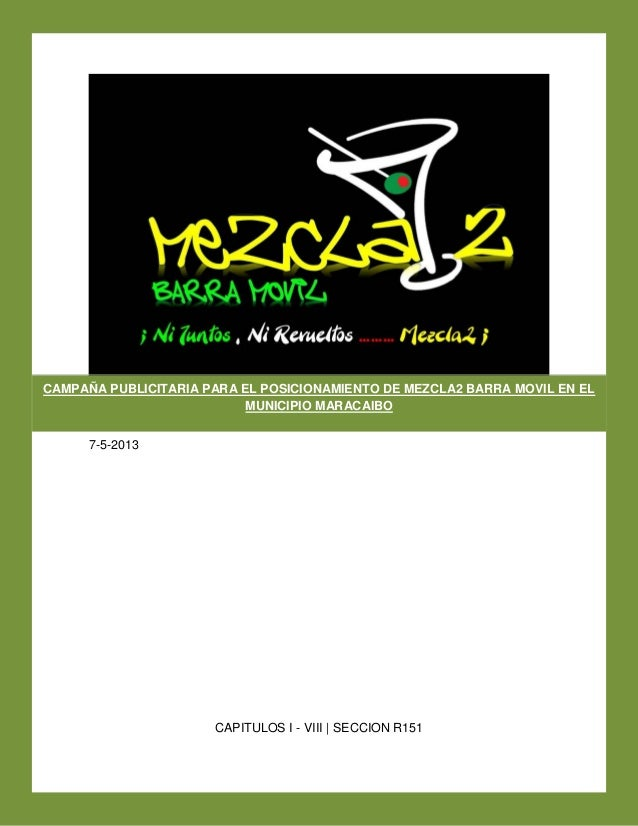 7-5-2013CAPITULOS I - VIII   SECCION R151CAMPAÑA PUBLICITARIA PARA EL POSICIONAMIENTO DE MEZCLA2 BARRA MOVIL EN ELMUNICIPI...