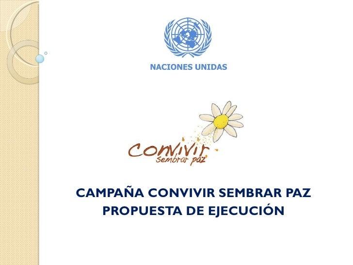 CAMPAÑA CONVIVIR SEMBRAR PAZ PROPUESTA DE EJECUCIÓN
