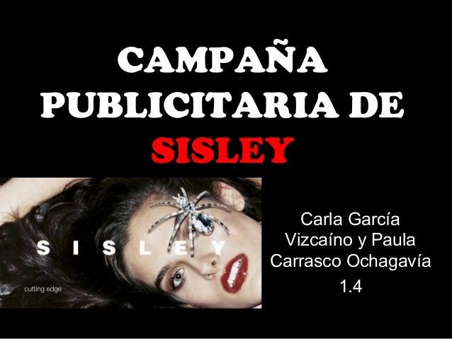 CAMPAÑA PUBLICITARIA DE SISLEY Carla García Vizcaíno y Paula Carrasco Ochagavía 1.4