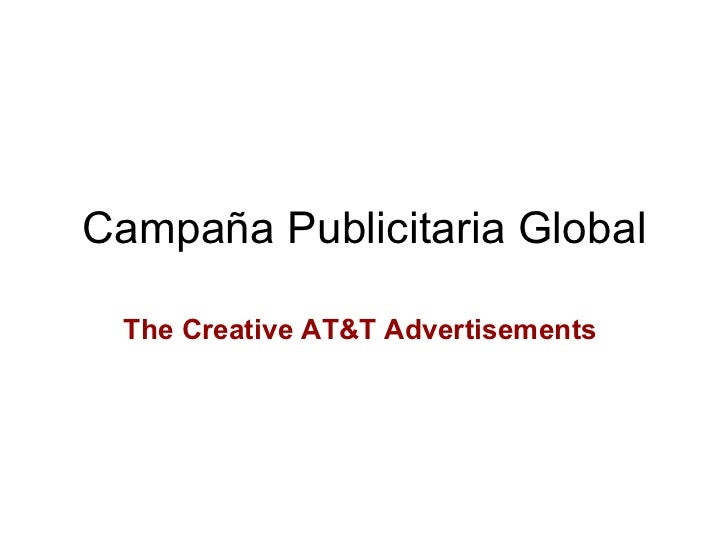 Campaña Publicitaria Global The Creative AT&T Advertisements