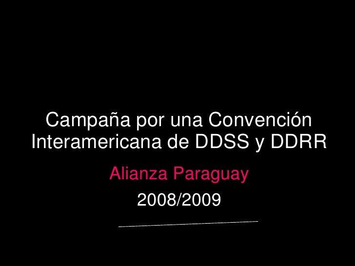 Campaña por una Convención Interamericana de DDSS y DDRR<br />Alianza Paraguay<br />2008/2009<br />