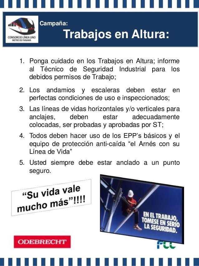 Campaña:               Trabajos en Altura:1. Ponga cuidado en los Trabajos en Altura; informe   al Técnico de Seguridad In...