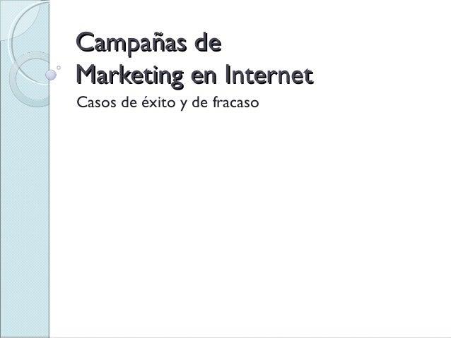 Campañas deCampañas de Marketing en InternetMarketing en Internet Casos de éxito y de fracaso