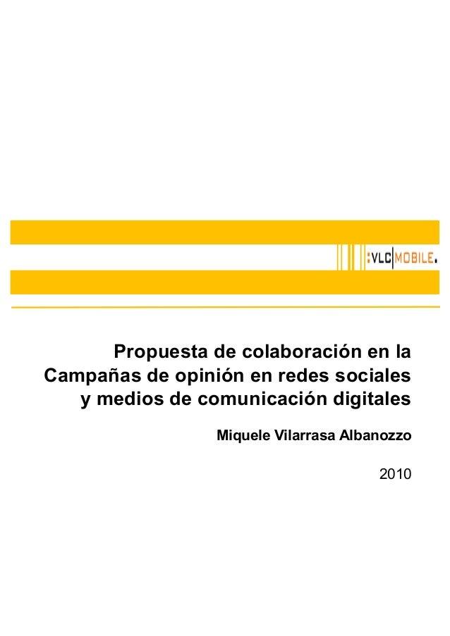 Propuesta de colaboración en la Campañas de opinión en redes sociales y medios de comunicación digitales Miquele Vilarrasa...
