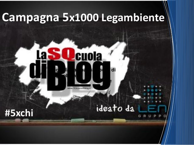 Campagna 5x1000 Legambiente 5xchi, la campagna social di Legambiente #5xchi
