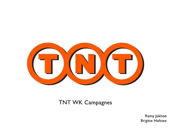 <ul><li>TNT WK Campagnes  </li></ul>Remy Jokhoe Brigitte Hofstee