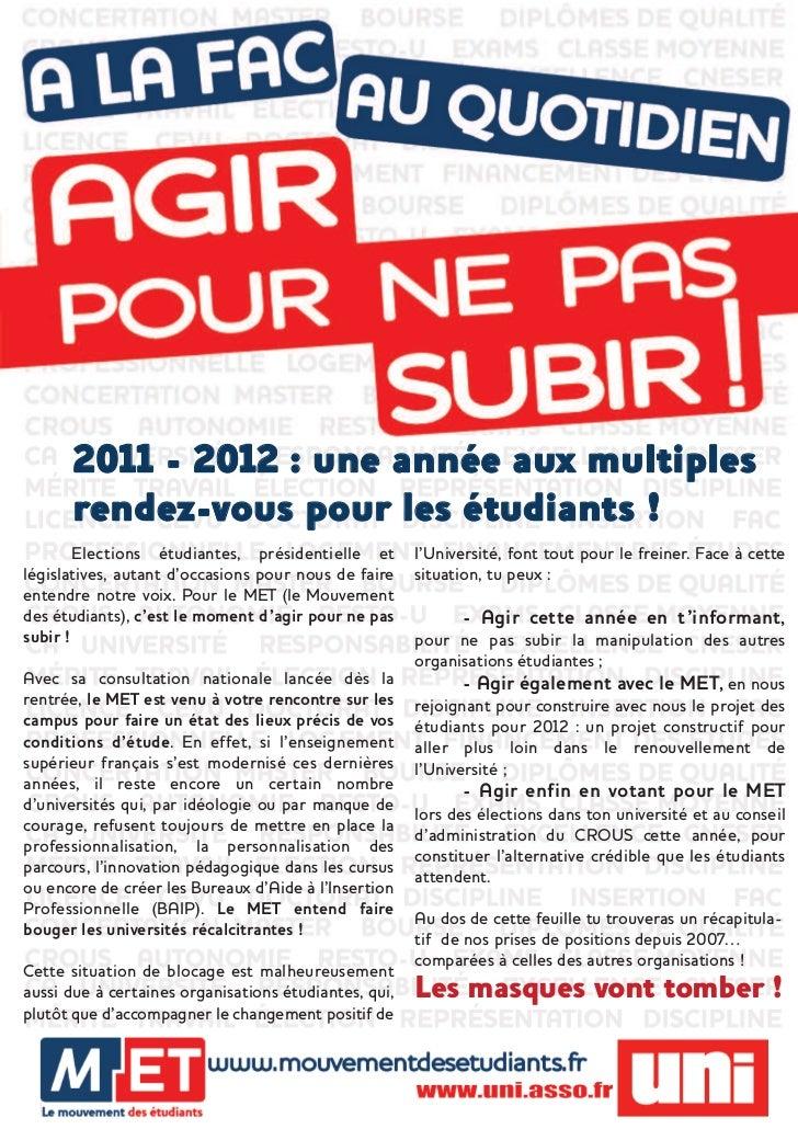 2011 - 2012 : une année aux multiples      rendez-vous pour les étudiants !        Elections étudiantes, présidentielle et...